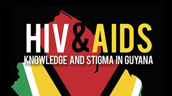 HIV & AIDS Knowledge & Stigma in Guyana