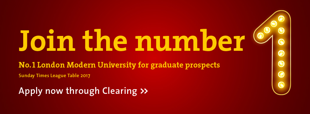 Join the number 1. No. 1 London Modern University for graduate prospects - Sunday Times League Table 2017. Apply now thorough Clearing.