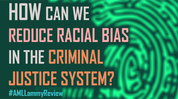 Graphic - Racial Bias in the Criminal Justice System